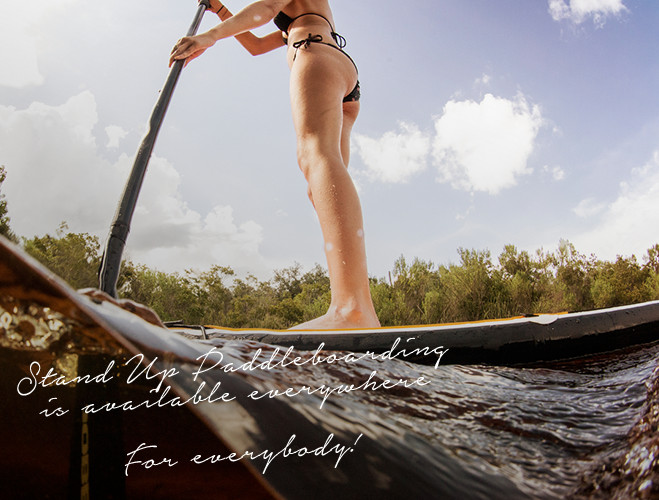 Stand Up Paddleboarding is available everywhere for everybody!